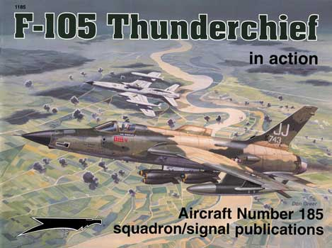F-105 THUNDERCHIEF IN ACTION