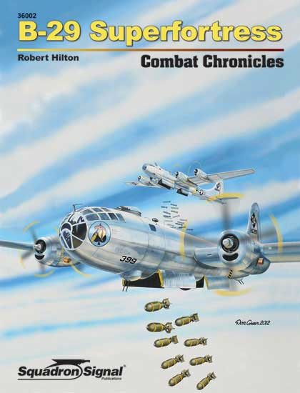 B-29 SUPERFORTRESS COMBAT CHRONICALS - Softcover