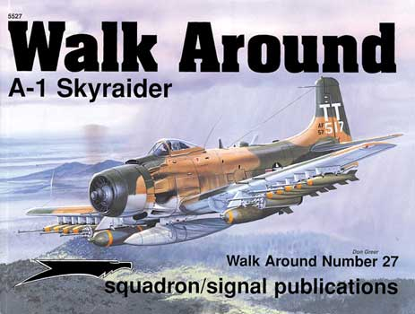 A-1 SKYRAIDER WALK AROUND