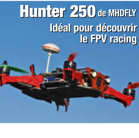 HUNTER 250 FPV par Modèle Magazine